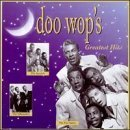Doo Wops Greatest Hits by Silhouettes, Penguins, Impalas, Dell-Vikings, Five Satins, Harpt (1997-03-18)