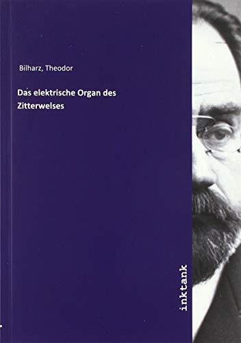 Bilharz, T: Das elektrische Organ des Zitterwelses