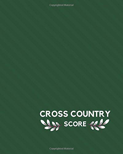 Cross Country Score: Cross Country Games recorder Notebook, Outdoor Game Record Book, Track Keeper, Tracking Log book, Scoring Sheet, Gifts for ... 120 pages. (Cross Country Logbook, Band 41)