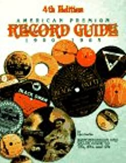American Premium Record Guide 78'S, 45's and Lp's: Identification and Values