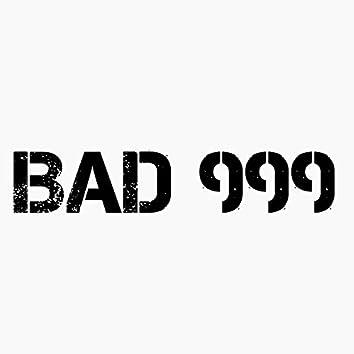 BAD 999