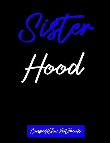 Sister Hood Composition Notebook: A Writing Tablet For Zeta Phi Beta Sorors [Idioma Inglés]