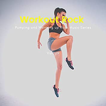 Workout Rock - Pumping And Warming Up Rock Music Series, Vol. 29