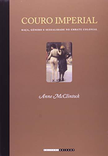 Couro Imperial: Raça, Gênero e Sexualidade no Embate Colonial