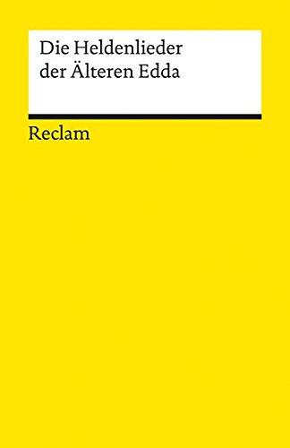 Die Heldenlieder der Älteren Edda (Reclams Universal-Bibliothek)