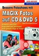 Das große Buch Bessere Fotoshows mit MAGIX Fotos auf CD & DVD 5