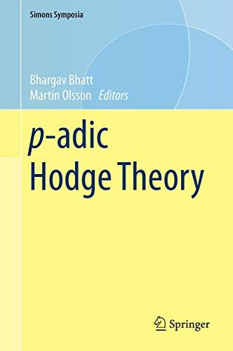 p-adic Hodge Theory (Simons Symposia) (English and French Edition)