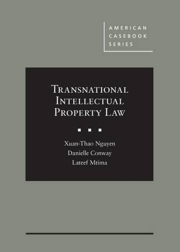 Compare Textbook Prices for Transnational Intellectual Property Law American Casebook Series 1 Edition ISBN 9781634592710 by Nguyen, Xuan-Thao,Conway, Danielle,Mtima, Lateef