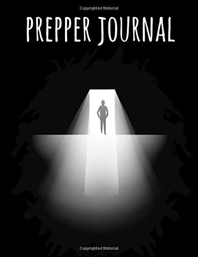 Prepper Journal - A Complete Checklist Of Documents And Records In Case Of Disaster: What You Need In A Crisis - The Prepper's Best Resource To Keep ALL Important Information At Hand