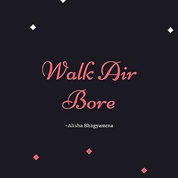 Walk Air Bore