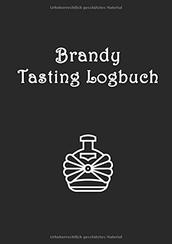 Brandy Tasting Logbuch: ein kleines Notizbuch für jeden Liebhaber des Weinbrands; N°02