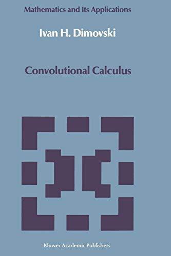Convolutional Calculus (Mathematics and its Applications (43))