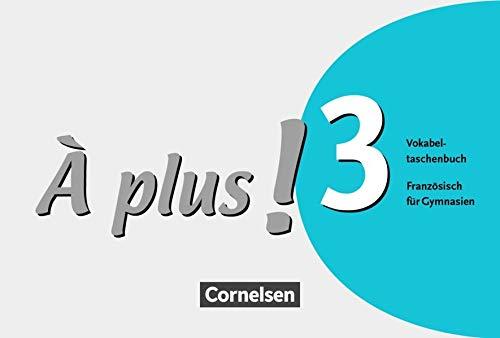 À plus ! - Ausgabe 2004: Band 3 - Vokabeltaschenbuch