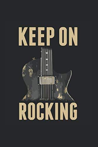 Keep On Rocking | Gitarre Musik Songtexte Notizen: Musikbuch Notizbuch A5 120 Seiten liniert