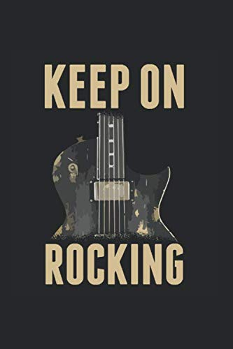 Keep On Rocking   Gitarre Musik Songtexte Notizen: Musikbuch Notizbuch A5 120 Seiten liniert