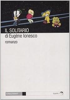 Il solitario (Godot): Amazon.es: Ionesco, Eugène, Bosco, G.: Libros en idiomas extranjeros