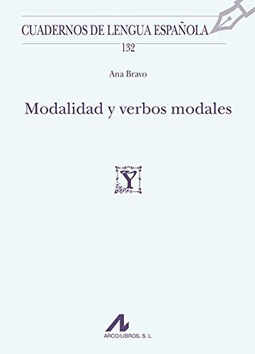 Modalidad y verbos modales (Cuadernos de Lengua Española)