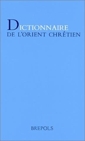 Dictionnaire de l'Orient chrétien (PETITS DICTIONNAIRES BLEUS)