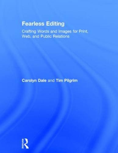 Fearless Editing:: Crafting Words and Images for Print, Web, and Public Relations