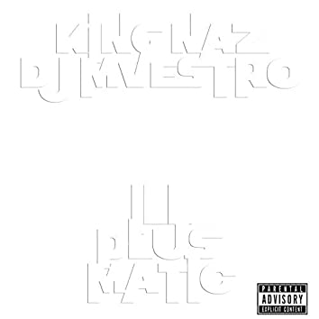 Ill Plus Matic (feat. King Naz)