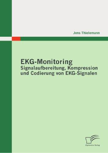 EKG-Monitoring: Signalaufbereitung, Kompression und Codierung von EKG-Signalen