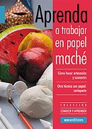 Aprenda a trabajar en papel mache/ Learn How to Work With Papier Mache