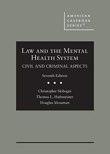 Compare Textbook Prices for Law and the Mental Health System, Civil and Criminal Aspects American Casebook Series 7 Edition ISBN 9781684677078 by Slobogin, Christopher,Hafemeister, Thomas L.,Mossman, Douglas