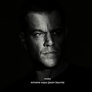 """Extreme Ways (From The """"Bourne"""" Film Series)"""