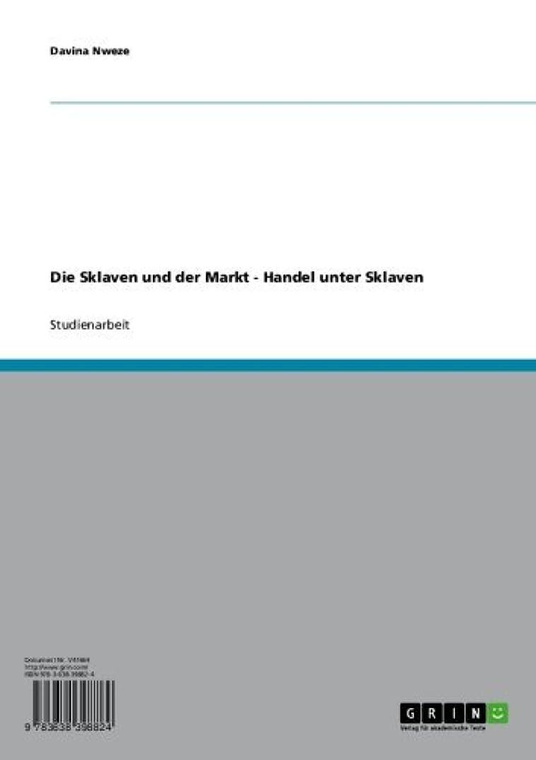 ロンドン料理カウントアップDie Sklaven und der Markt - Handel unter Sklaven (German Edition)