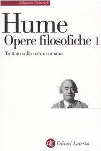 Opere filosofiche. Trattato sulla natura umana (Vol. 1)