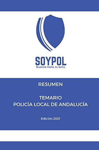TEMARIO RESUMEN.: Policía Local de Andalucía.
