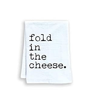 Funny Kitchen Towel Fold In The Cheese Flour Sack Dish Towel Sweet Housewarming Gift White