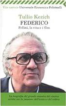 Scaricare Libri Federico. Fellini, la vita e i film PDF