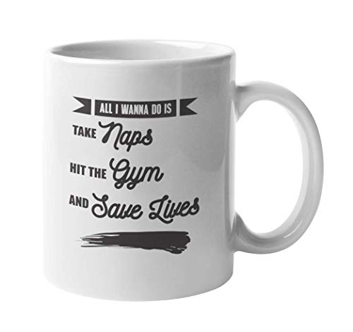 WTOMUG All I Wanna Do Is Take Naps Hit The Gym And Save Lives. Motivational Coffee Tea Mug For Men And Women Who Are Gym Goers, Instructors, Or Members Living A Healthy Lifestyle (11oz)