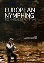European Nymphing - Techniques & Fly Tying with Aaron Jasper (1- 1/2 Hour Fly Fishing Tutorial DVD)