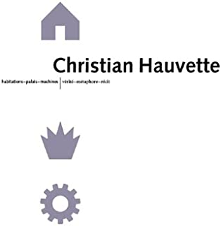 Christian Hauvette: Architects and Urban Planners 1970-2000