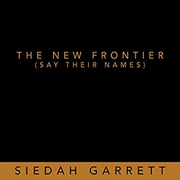 The New Frontier (Say Their Names)