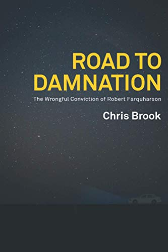 Road to Damnation: The Wrongful Conviction of Robert Farquharson