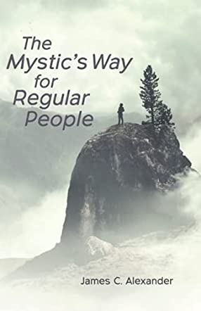The Mystic's Way for Regular People