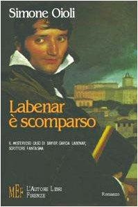 Labenar è scomparso. Il misterioso caso di Xavier Garcia Labenar, scrittore fantasma
