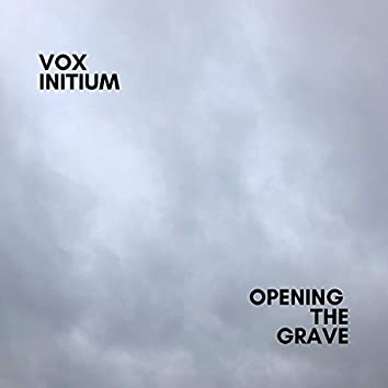 Opening the Grave