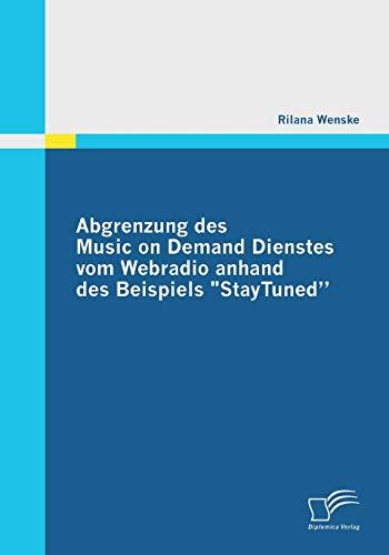 """Abgrenzung des Music on Demand Dienstes vom Webradio anhand des Beispiels \""""StayTuned\"""""""
