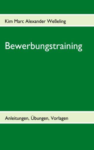 Bewerbungstraining: Anleitungen, Übungen, Vorlagen