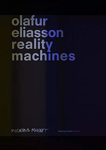 Olafur Eliasson : reality machines PDF Books