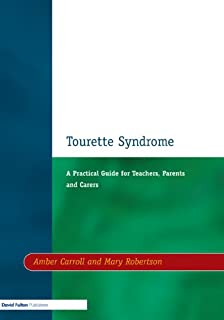 Tourette Syndrome: A Practical Guide for Teachers, Parents and Carers (Resource Materials for Teachers)