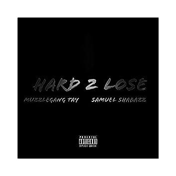Hard 2 Lose (feat. Samuel Shabazz)