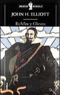Richelieu y Olivares (Biblioteca de Bolsillo): Amazon.es: Elliot, John H.: Libros