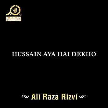Hussain Aya Hai Dekho
