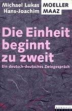 Die Einheit beginnt zu zweit: Ein deutsch-deutsches Zwiegespräch (German Edition)