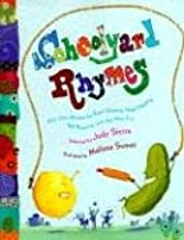 Schoolyard Rhymes: Kids' Own Rhymes for Rope-Skipping, Hand Clapping, Ball  Bouncing, and Just Plain Fun: Sierra, Judy, Sweet, Melissa: 9780375825163:  Amazon.com: Books